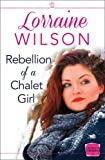 img - for Rebellion of a Chalet Girl: (A Novella) (Ski Season, Book 5) book / textbook / text book