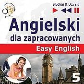 Angielski dla zapracowanych - Easy English 5: Świat wokół nas (Sluchaj & Ucz sie) | Dorota Guzik