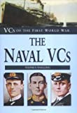 The Naval VCs: VCs of the First World War