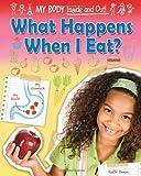What Happens When I Eat?, Ruth Owen, 1909673269