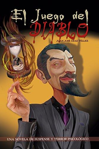El Juego del Diablo: Una novela de suspense y terror psicológico (Spanish Edition) ()