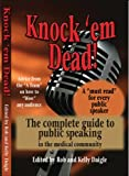 Knock 'em Dead! the Complete Guide to Public Speaking in the medical Community 9780972065351