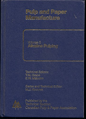 Alkaline Pulping (Pulp and Paper Manufacture Series, Volume 5)