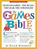The Games Bible: Over 300 Games―the Rules, the Gear, the Strategies