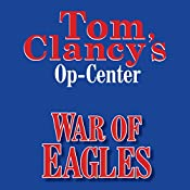 War of Eagles: Tom Clancy's Op-Center #12 | Tom Clancy, Steve Pieczenik, Jeff Rovin
