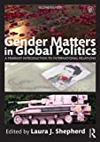 img - for Gender Matters in Global Politics: A Feminist Introduction to International Relations book / textbook / text book