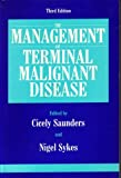 The Management of Terminal Malignant Disease, , 0340563540