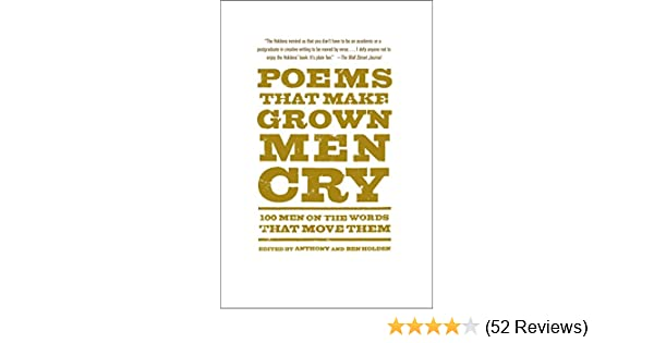 Poems that make grown men cry 100 men on the words that move them poems that make grown men cry 100 men on the words that move them kindle edition by anthony holden ben holden literature fiction kindle ebooks fandeluxe Choice Image