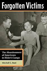 Forgotten Victims: The Abandonment Of Americans In Hitler's Camps