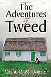 The Adventures of Tweed, Diane O. McDonald, 1453517006
