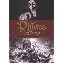 Les Pirates Disney : Récits et aventures des plus grands bandits