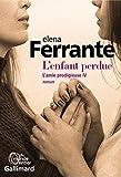 L'enfant perdue - l'amie prodigieuse IV (French Edition)