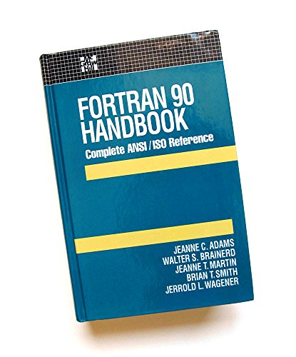 Fortran 90 Handbook: Complete Ansi/Iso Reference (Computing That Works) by McGraw-Hill