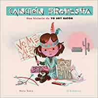Canción protesta. Una historia de Yo soy Ratón (Emociones, valores y hábitos)