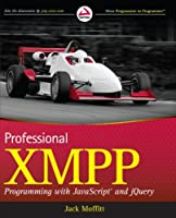 Professional XMPP Programming with JavaScript and jQuery Front Cover
