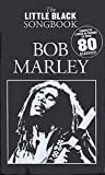 The Little Black Songbook Bob Marley Lc: Songbook für Gesang, Gitarre