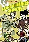 Super héros... ou pas ! : 6 révélations BD par Glénat