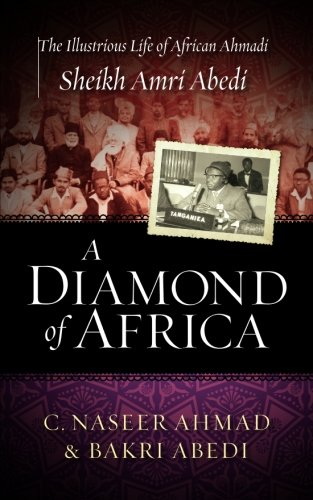 Read Online A Diamond of Africa: The Illustrious Life of African Ahmadi Sheikh Amri Abedi pdf