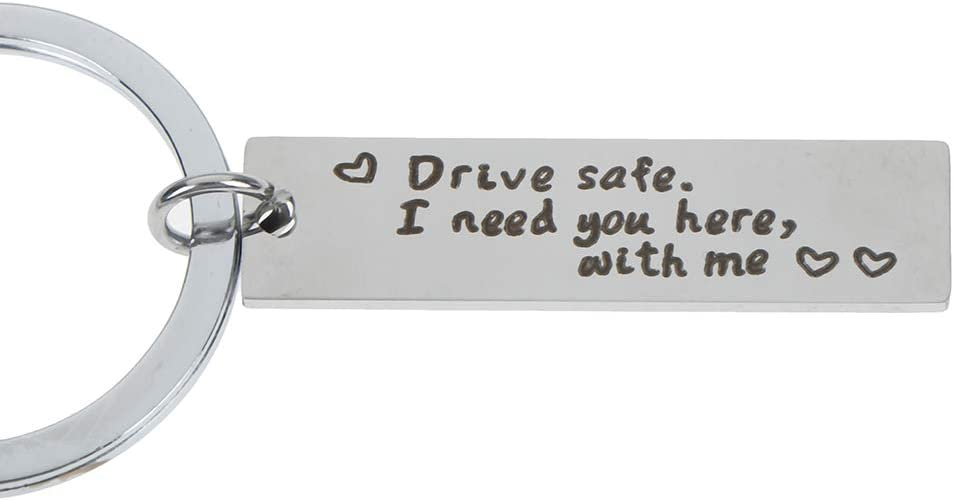 CHENLIGHT 2 St/ück Kreative Gravur Schl/üsselanh/änger Neuheit Charm Auto Schl/üsselanh/änger Edelstahl Gravur Schl/üsselanh/änger mit Drive Safe I Need You here with me for Male /& Female Driver
