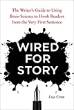 Image of Wired for Story: The Writer's Guide to Using Brain Science to Hook Readers from the Very First Sentence