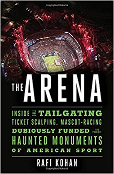 ;INSTALL; The Arena: Inside The Tailgating, Ticket-Scalping, Mascot-Racing, Dubiously Funded, And Possibly Haunted Monuments Of American Sport. Public Barack vehicle creative Clemson