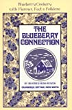 The Blueberry Connection: Blueberry Cookery with Flavor, Fact and Folklore (Connection Cookbook)