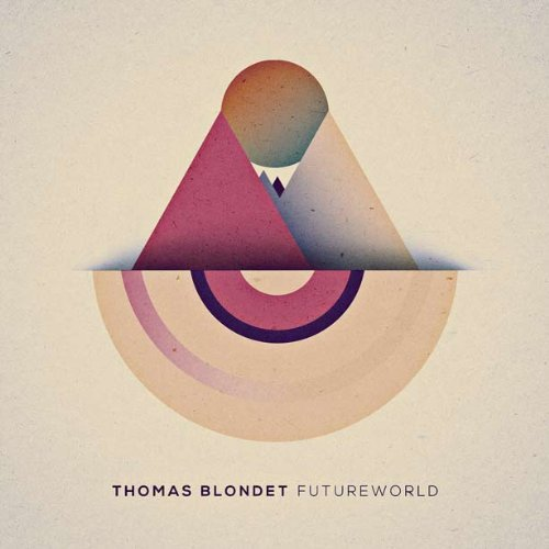 Futureworld by Thomas Blondet (2014-03-04)