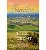 Fyffe, Caroline [ Texas Twilight: The McCutcheon Family Series ] [ TEXAS TWILIGHT: THE MCCUTCHEON FAMILY SERIES ] Nov - 2011 { Paperback }