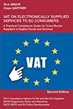 VAT on Electronically Supplied Services to EU Consumers : A Practical Compliance Guide for Cross-Border Suppliers of Digital Goods and Services, Minor, Rick and Gärtner, Claus, 0988688514