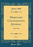 Maryland Colonization Journal, Vol. 2: May, 1844 (Classic Reprint)