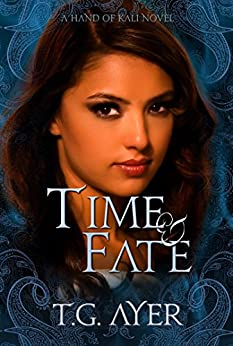 Time & Fate: The Hand of Kali #3 (The Hand of Kali Series) by [Ayer, T.G.]