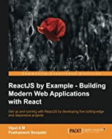 ReactJS by Example: Building Modern Web Applications with React