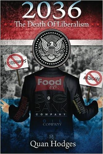 2036 The Death Of Liberalism Quan Hodges 9781478379287 Amazon