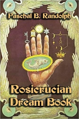 Book Rosicrucian Dream Book by Paschal B. Randolph (2014-04-10)