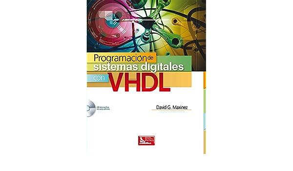 Programacion De Sistemas Digitales Con Vhdl Incluye Cd: Amazon.es: Libros