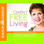 Conflict Free Living: How to Build Healthy Relationships for Life | Joyce Meyer