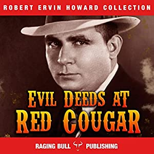 Evil Deeds at Red Cougar (Annotated) Audiobook