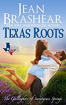 Texas Roots: The Gallaghers of Sweetgrass Springs Book 1 by [Brashear, Jean]