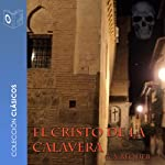 El cristo de la calavera [The Christ of the Skull] | Gustavo Adolfo Bécquer