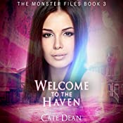 Welcome to The Haven: The Monster Files, Book 3 | Cate Dean
