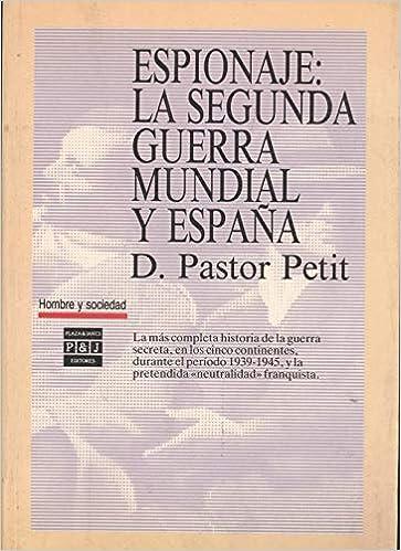 Espionaje: la segunda Guerra mundial y España: Amazon.es: Pastor ...