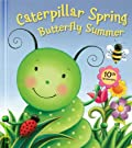 Caterpillar Spring, Butterfly Summer: 10th Anniversary Edition, by Susan Hood