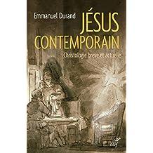 Jésus contemporain: Christologie brève et actuelle