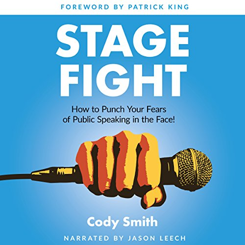 Stage Fight: How to Punch Your Fears of Public Speaking in the Face! by Nelaco Press