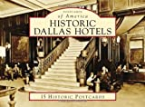 img - for Historic Dallas Hotels (Postcards of America) by Sam Childers (2010-01-27) book / textbook / text book