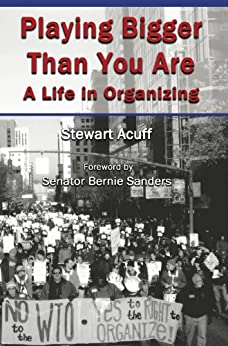 Playing Bigger Than You Are: A Life in Organizing by [Acuff, Stewart]