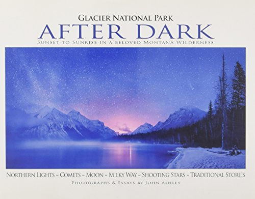 What is there to see in Glacier National Park after the sun goes down? As writer and photographer John Ashley reveals in his newest book, some of Glacier's most awe-inspiring sights are found high above the mountaintops. Readers will marvel at Ashley...