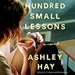 A Hundred Small Lessons: A Novel | Ashley Hay