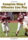 Complete Wing-T Offensive Line Play, Phil Willenbrock, 1585180181