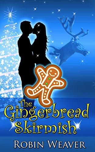 The Gingerbread Skirmish (A Holiday in Merryvale Story) by [Weaver, Robin]